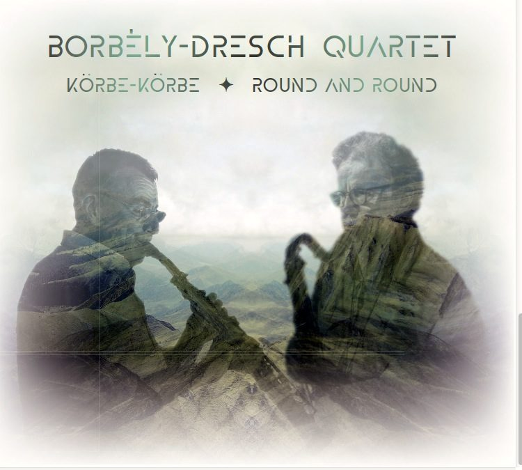 Borbély-Dresch Quartet: Körbe-körbe